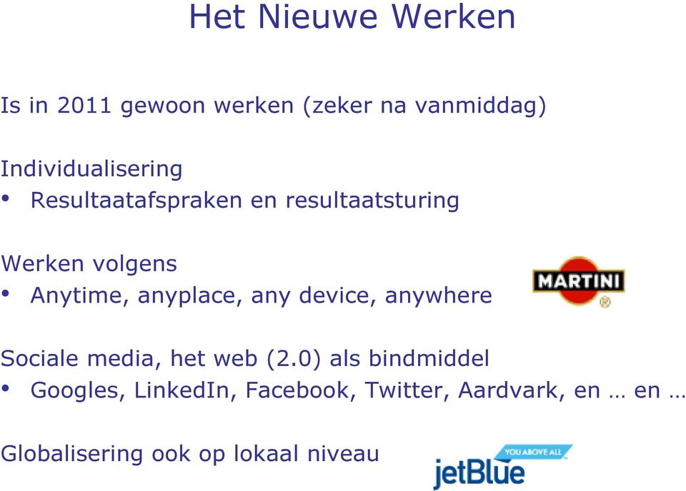 Anytime, anyplace, any device, anywhere Sociale media, het web (2.