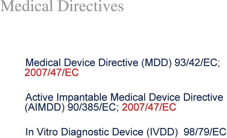 Medical Device Directive (AIMDD) 90/385/EC;