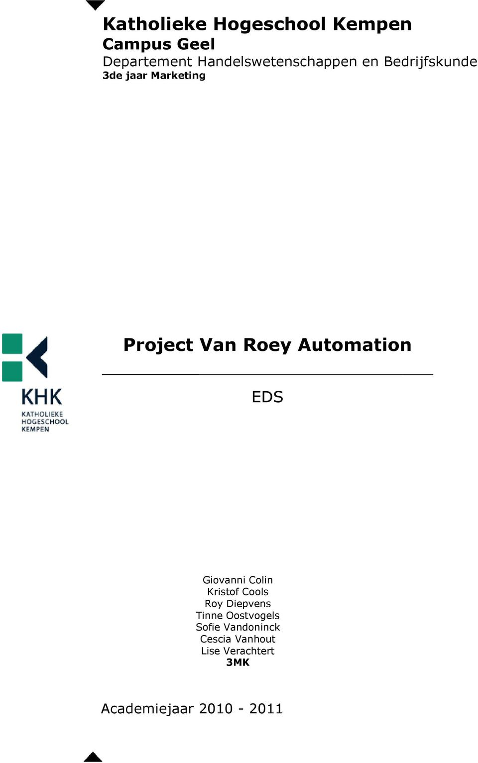 Roey Automation EDS Giovanni Colin Kristof Cools Roy Diepvens Tinne