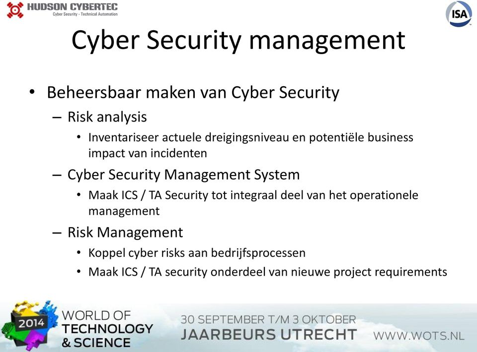 System Maak ICS / TA Security tot integraal deel van het operationele management Risk Management