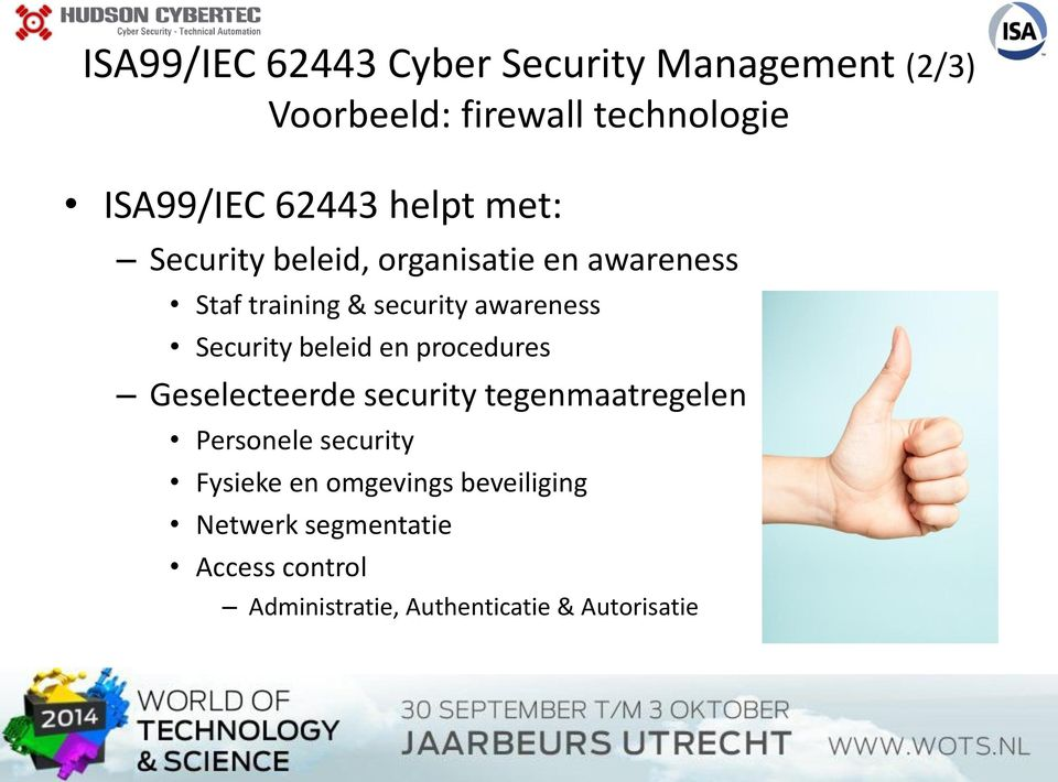 Security beleid en procedures Geselecteerde security tegenmaatregelen Personele security