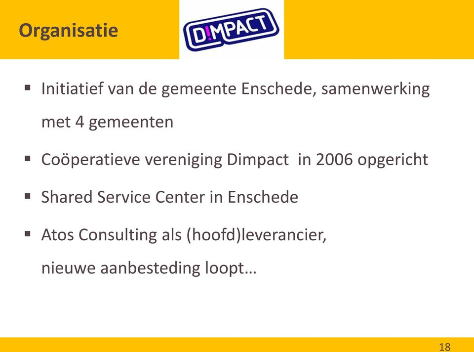 Dimpact in 2006 opgericht Shared Service Center in