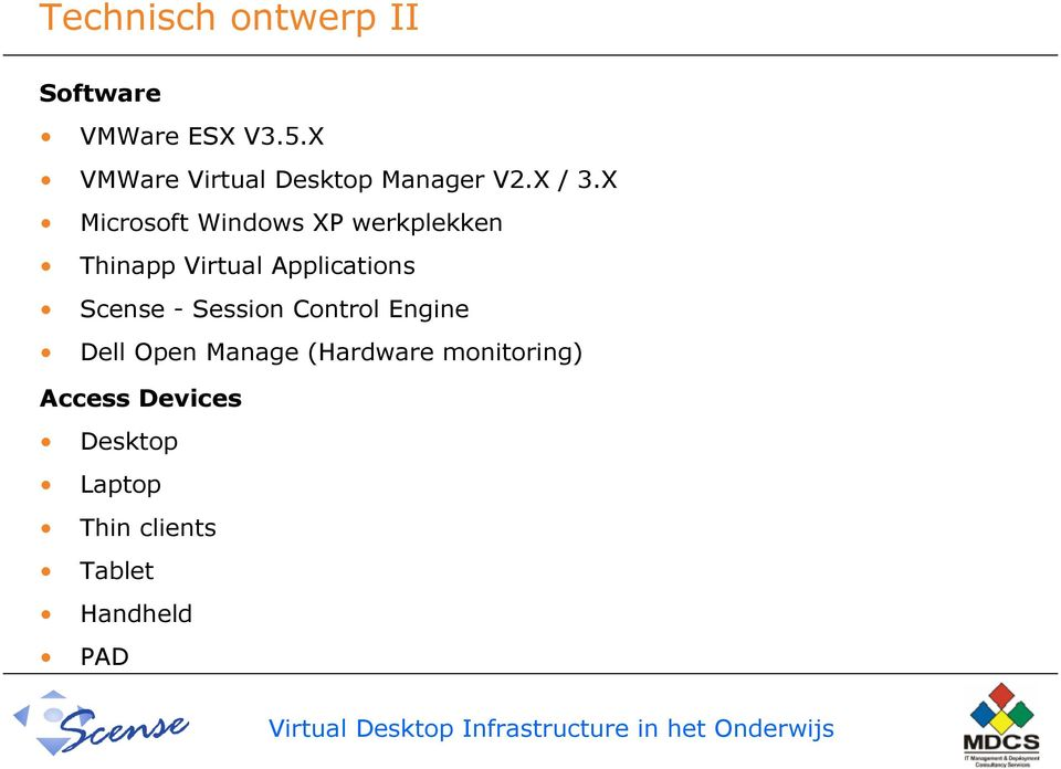 X Microsoft Windows XP werkplekken Thinapp Virtual Applications Scense
