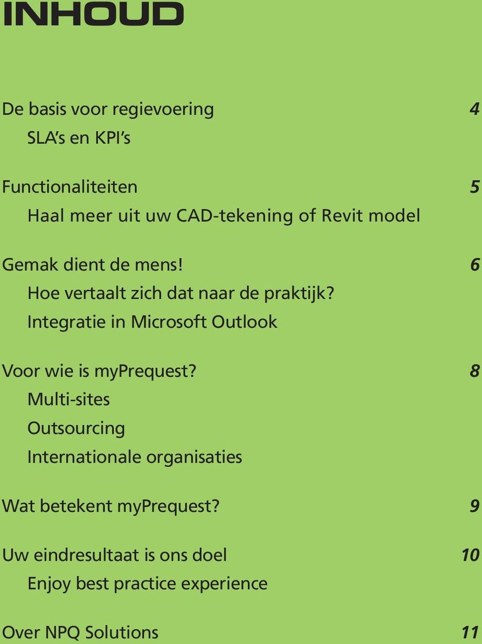 Integratie in Microsoft Outlook Voor wie is myprequest?
