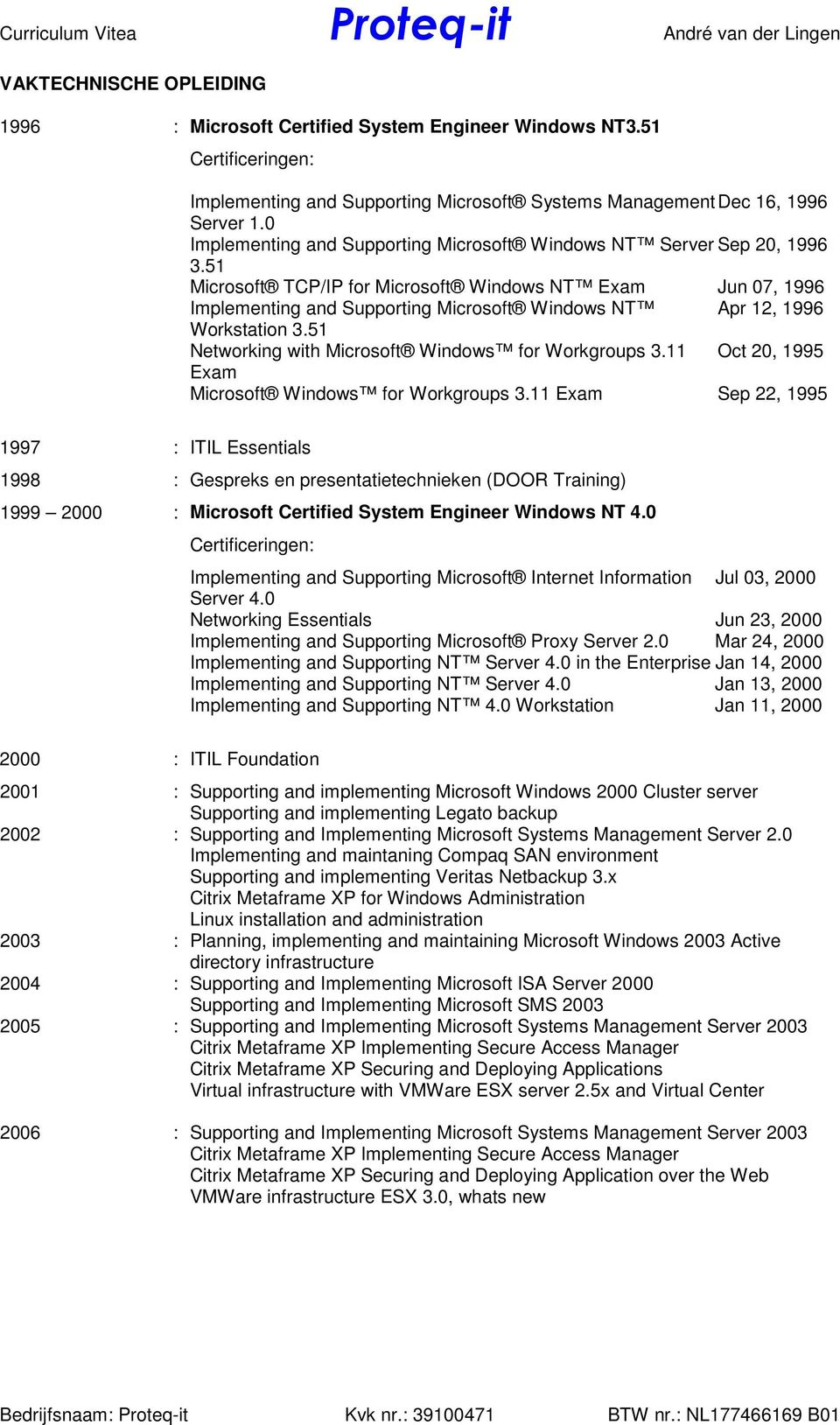 51 Microsoft TCP/IP for Microsoft Windows NT Exam Jun 07, 1996 Implementing and Supporting Microsoft Windows NT Apr 12, 1996 Workstation 3.51 Networking with Microsoft Windows for Workgroups 3.