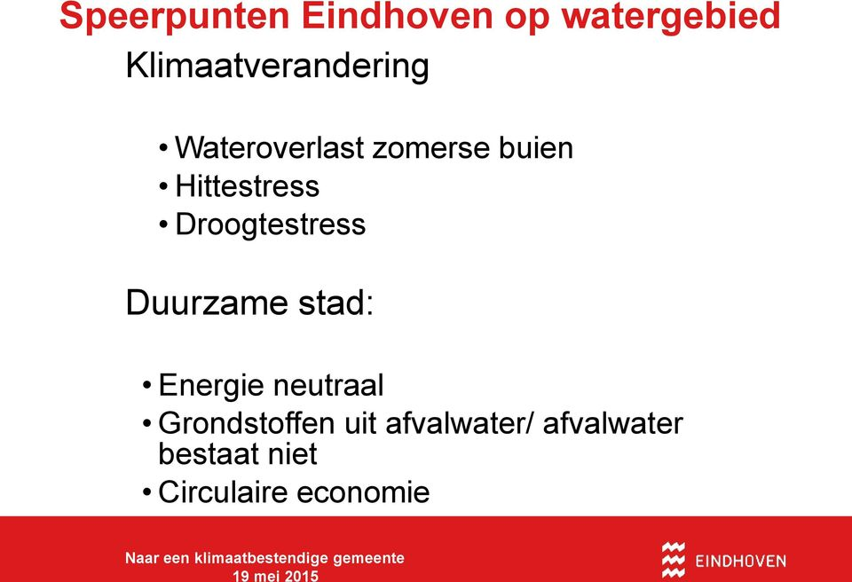 Hittestress Droogtestress Duurzame stad: Energie