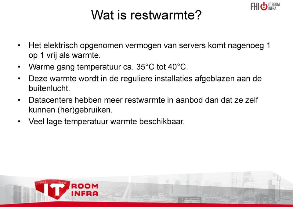 Warme gang temperatuur ca. 35 C tot 40 C.