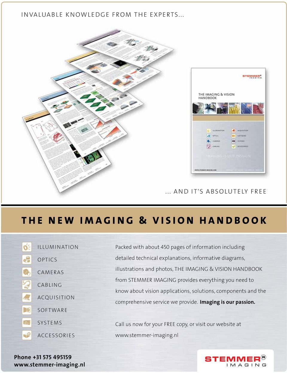450 pages of information including detailed technical explanations, informative diagrams, illustrations and photos, THE IMAGING & VISION HANDBOOK from STEMMER