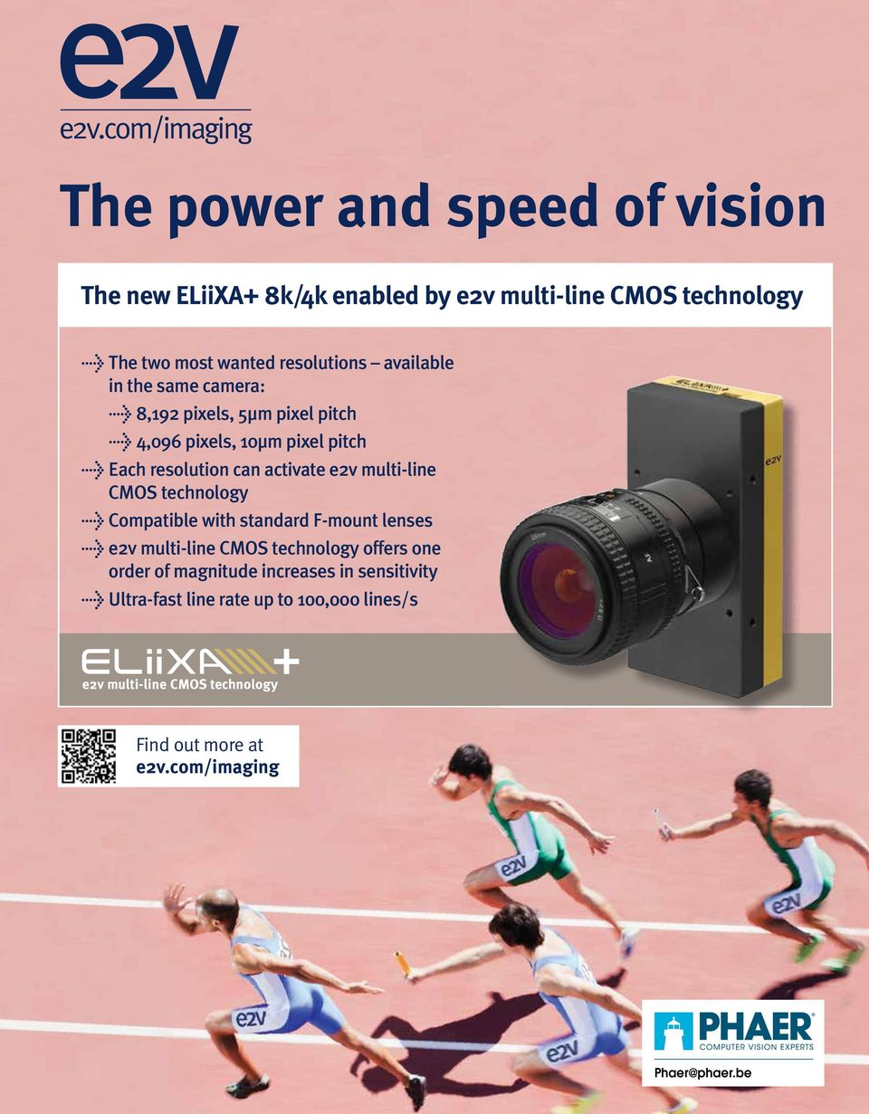 resolution can activate e2v multi-line CMOS technology > Compatible with standard F-mount lenses > e2v multi-line CMOS technology