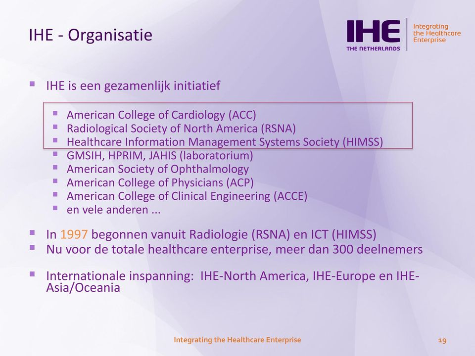 (ACP) American College of Clinical Engineering (ACCE) en vele anderen.