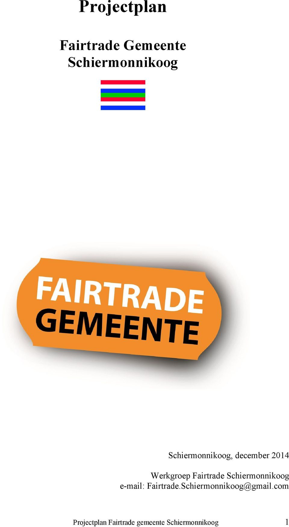 Schiermonnikoog e-mail: Fairtrade.