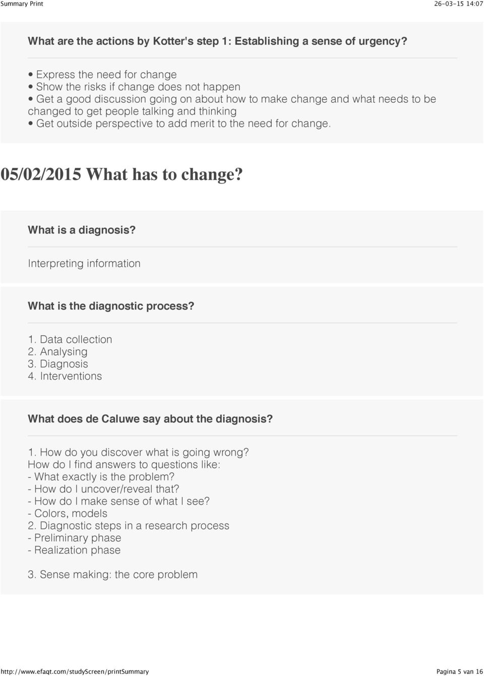 outside perspective to add merit to the need for change. 05/02/2015 What has to change? What is a diagnosis? Interpreting information What is the diagnostic process? 1. Data collection 2. Analysing 3.