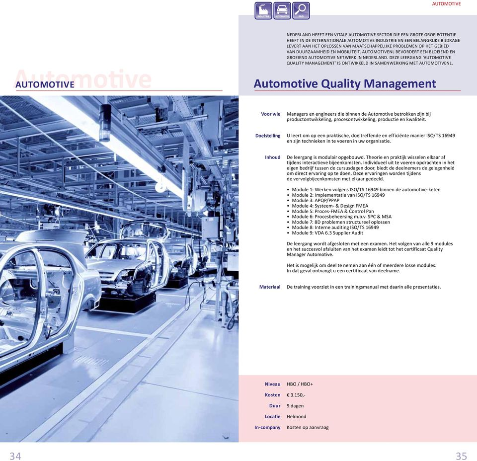 Deze leergang Automotive Quality Management is ontwikkeld in samenwerking met AutomotiveNL.