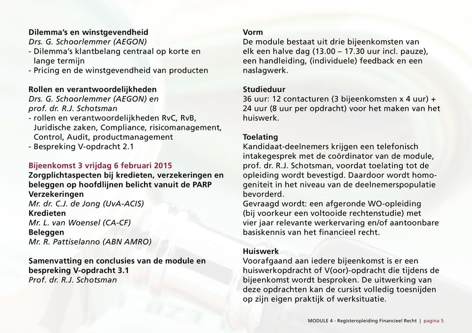Schotsman - rollen en verantwoordelijkheden RvC, RvB, Juridische zaken, Compliance, risicomanagement, Control, Audit, productmanagement - Bespreking V-opdracht 2.