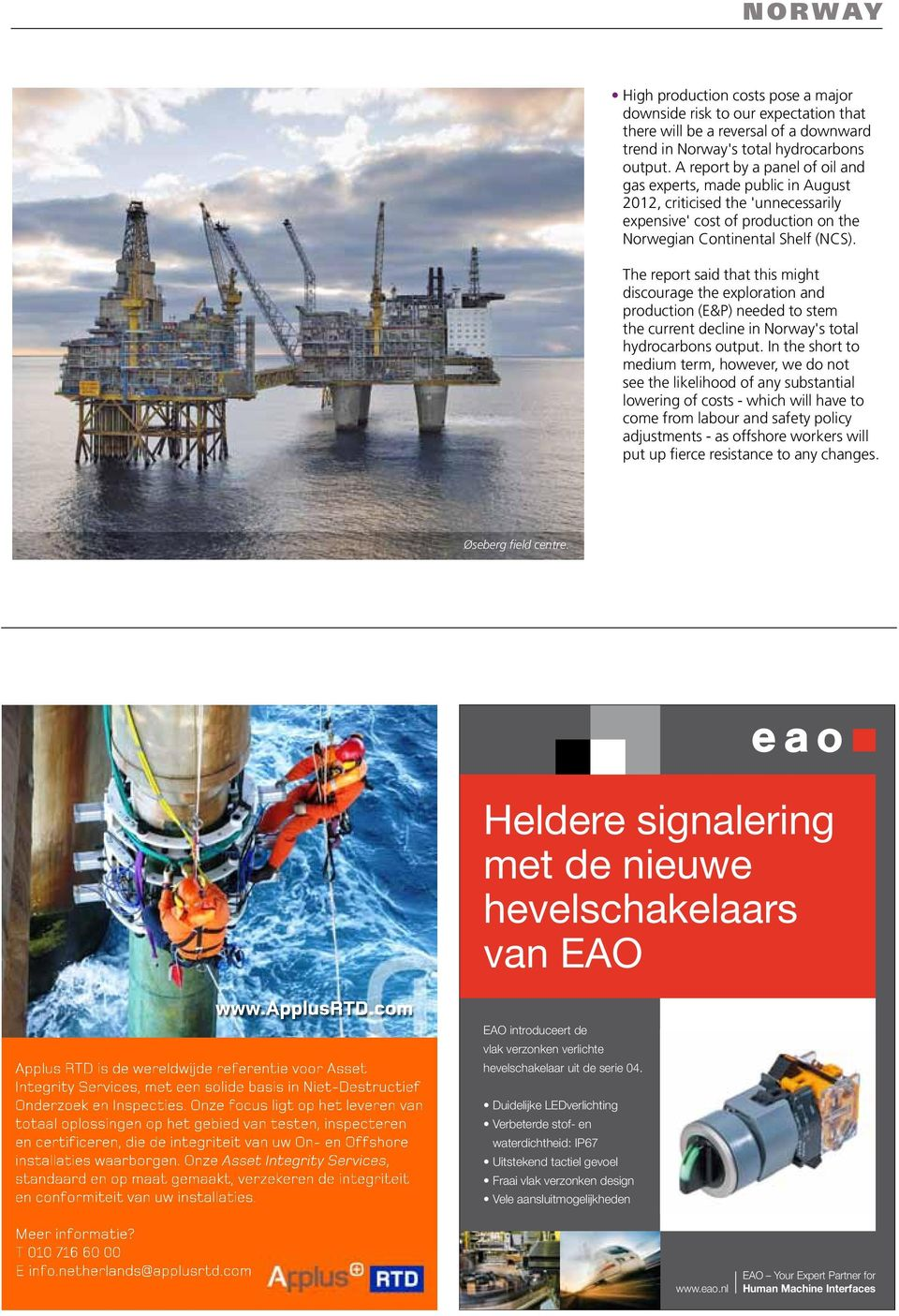 The report said that this might discourage the exploration and production (E&P) needed to stem the current decline in Norway's total hydrocarbons output.