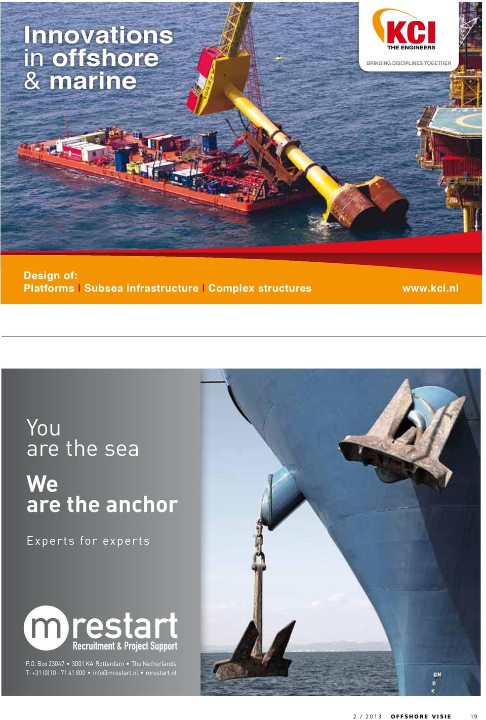 nl You are the sea We are the anchor Experts for experts P.O.