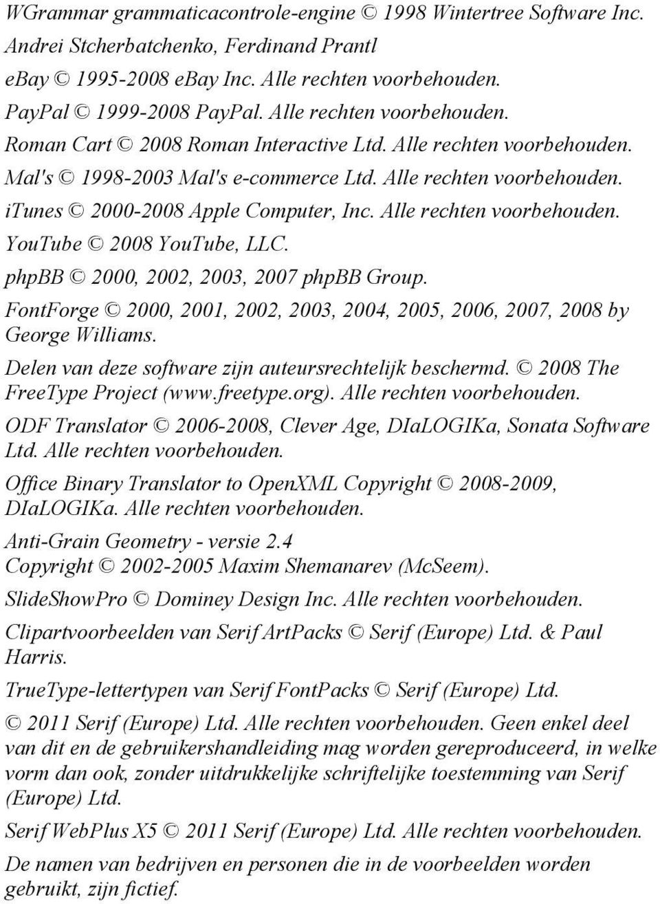 Alle rechten voorbehouden. YouTube 2008 YouTube, LLC. phpbb 2000, 2002, 2003, 2007 phpbb Group. FontForge 2000, 2001, 2002, 2003, 2004, 2005, 2006, 2007, 2008 by George Williams.