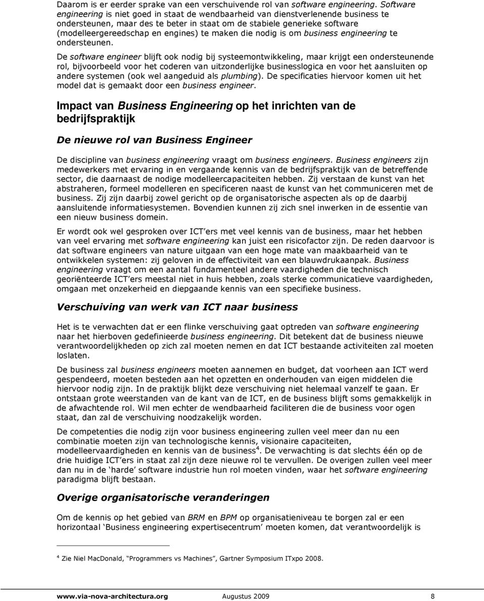 engines) te maken die nodig is om business engineering te ondersteunen.