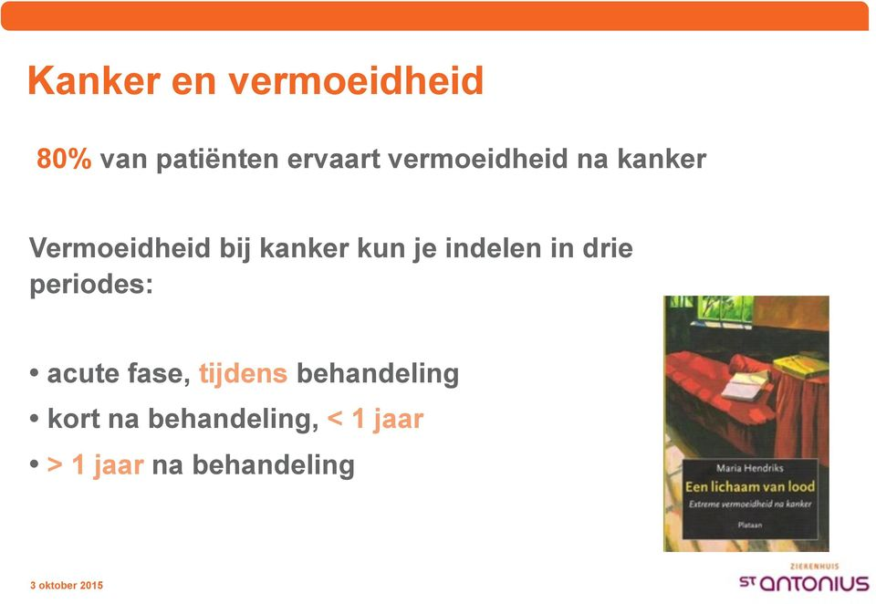 indelen in drie periodes: acute fase, tijdens