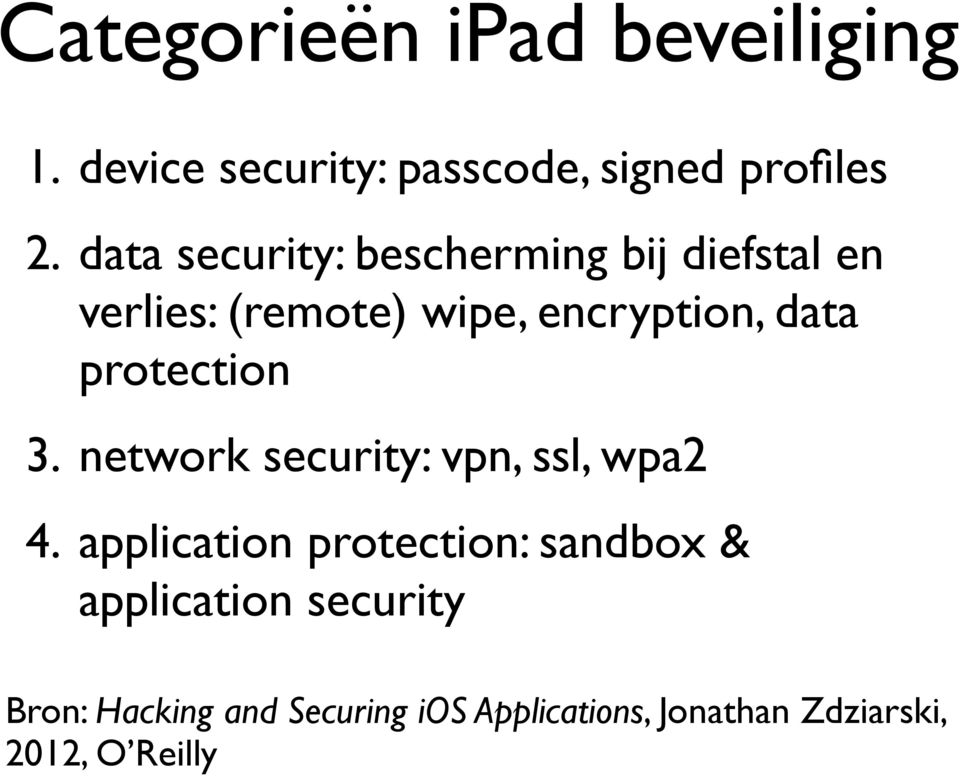 protection 3. network security: vpn, ssl, wpa2 4.