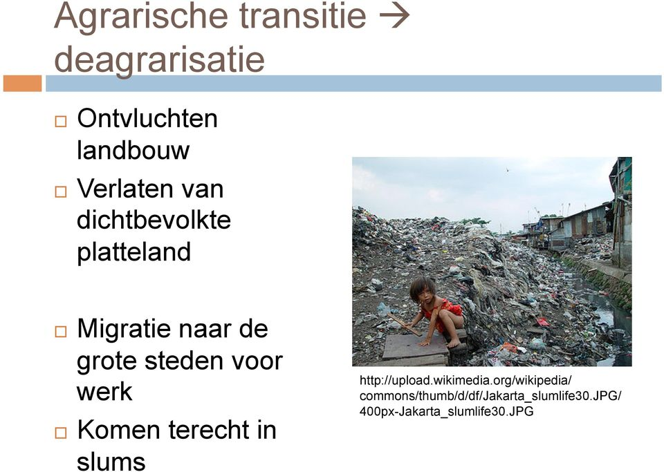 werk Komen terecht in slums http://upload.wikimedia.