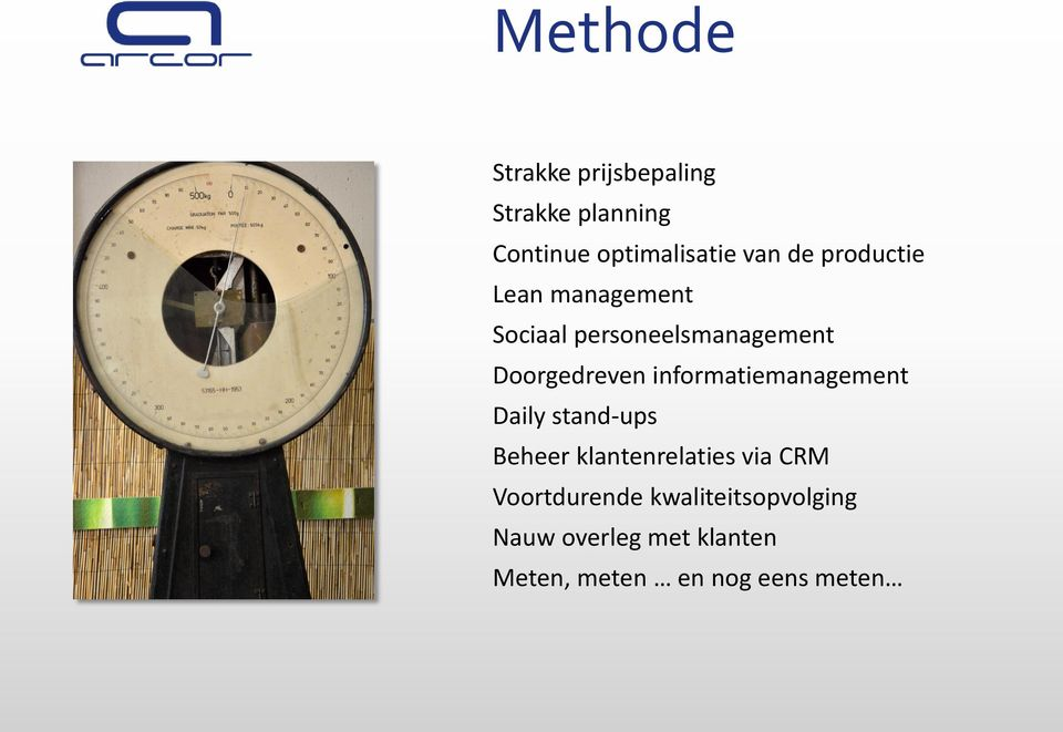 informatiemanagement Daily stand-ups Beheer klantenrelaties via CRM