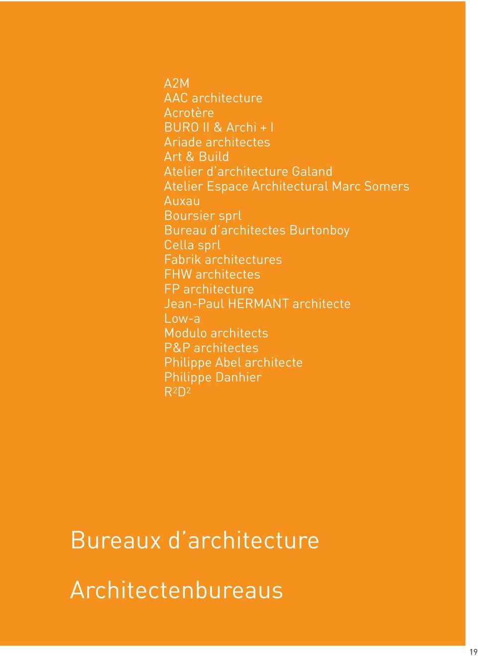 Burtonboy Cella sprl Fabrik architectures FHW architectes FP architecture Low-A Jean-Paul architecture HERMANT architecte Modulo Low-a architects P&P