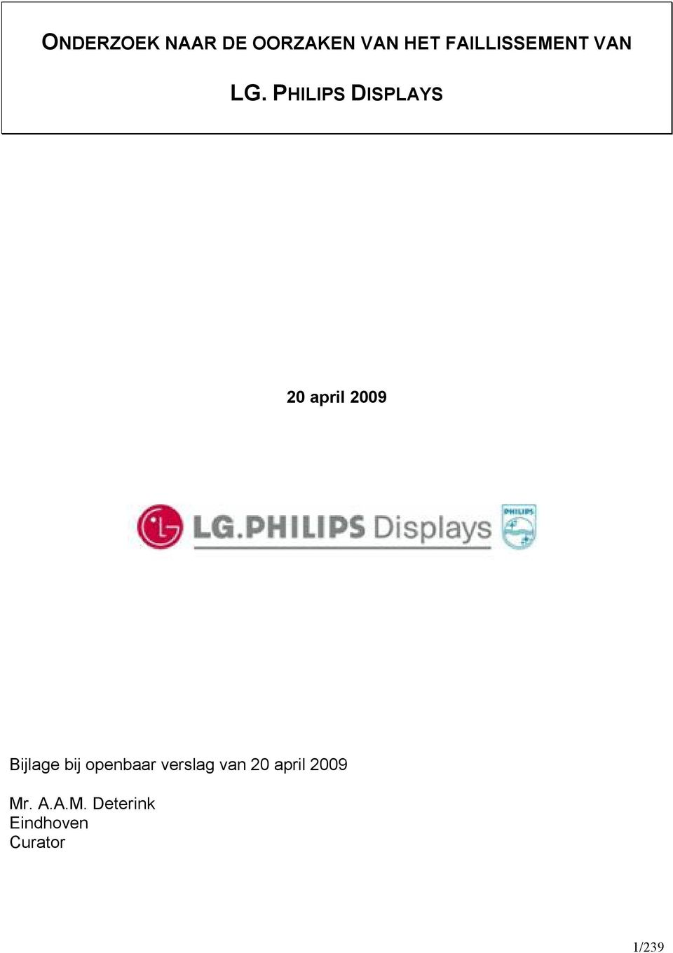 PHILIPS DISPLAYS 20 april 2009 Bijlage bij