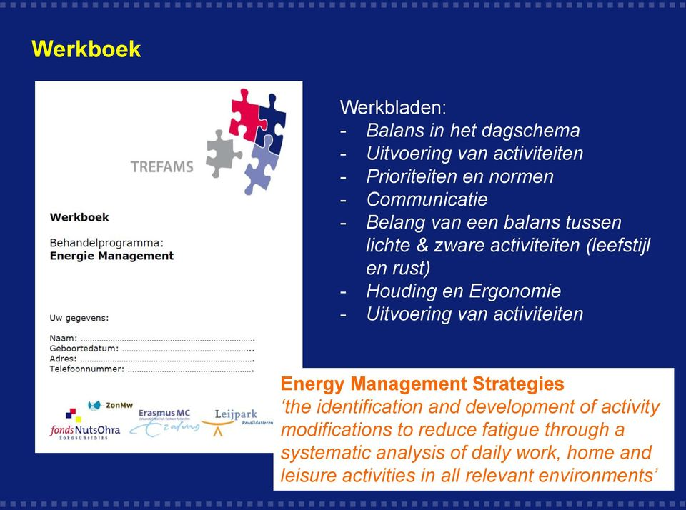 - Uitvoering van activiteiten Energy Management Strategies the identification and development of activity