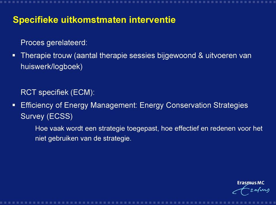 Efficiency of Energy Management: Energy Conservation Strategies Survey (ECSS) Hoe vaak