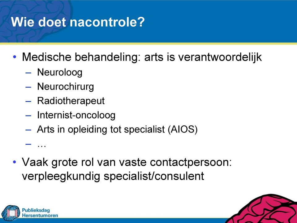 Neurochirurg Radiotherapeut Internist-oncoloog Arts in