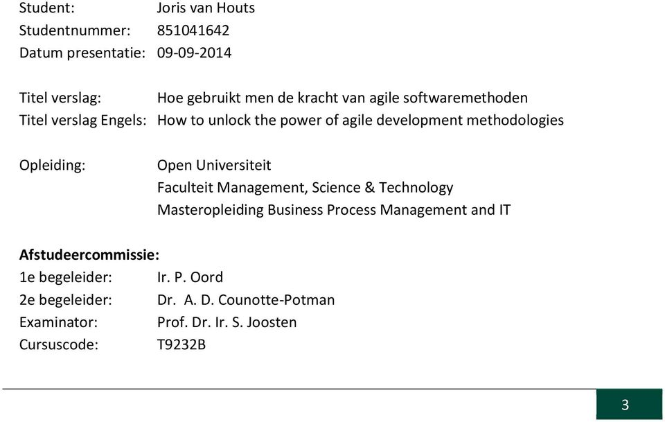 Universiteit Faculteit Management, Science & Technology Masteropleiding Business Process Management and IT