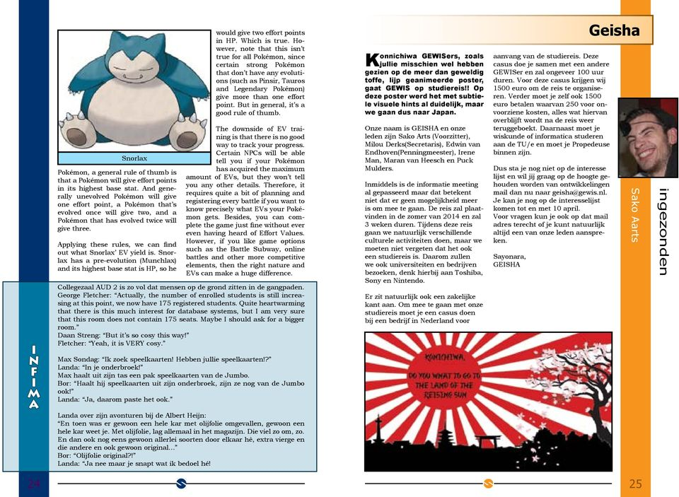 Applying these rules, we can find out what Snorlax EV yield is. Snorlax has a pre-evolution (Munchlax) and its highest base stat is HP, so he would give two effort points in HP. Which is true.