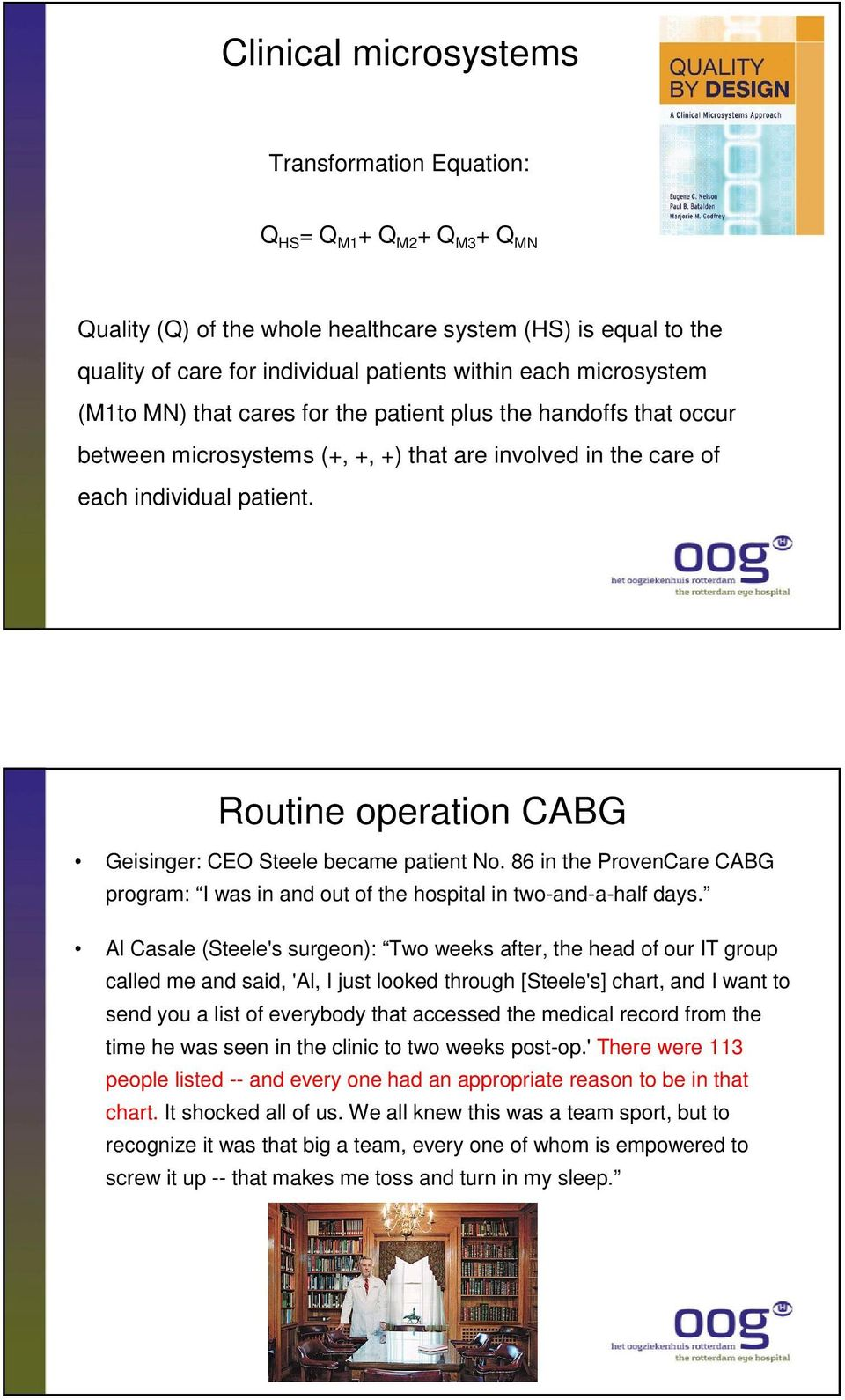 Routine operation CABG Geisinger: CEO Steele became patient No. 86 in the ProvenCare CABG program: I was in and out of the hospital in two-and-a-half days.