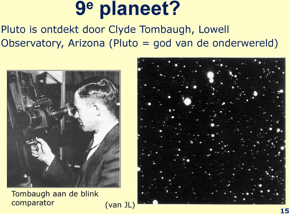 Lowell Observatory, Arizona (Pluto =