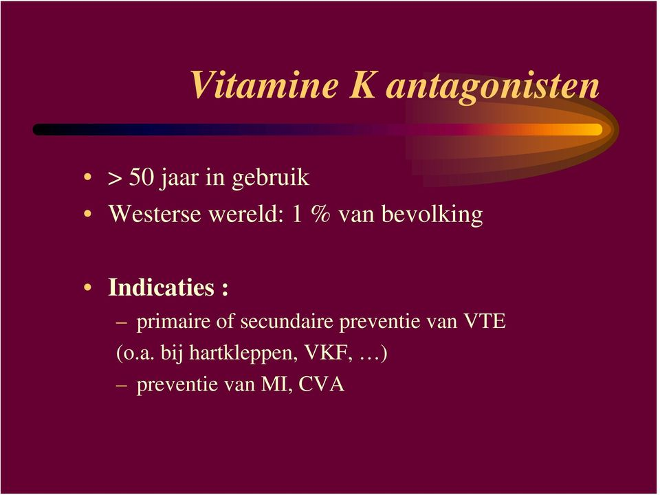 : primaire of secundaire preventie van VTE (o.