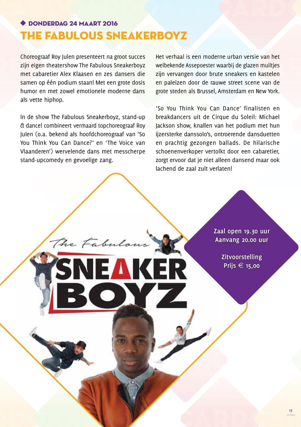combineert vermaard topchoreograaf Roy Julen (o.a. bekend als hoofdchoreograaf van So You Think You Can Dance?