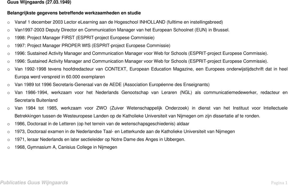 Communication Manager van het European Schoolnet (EUN) in Brussel.