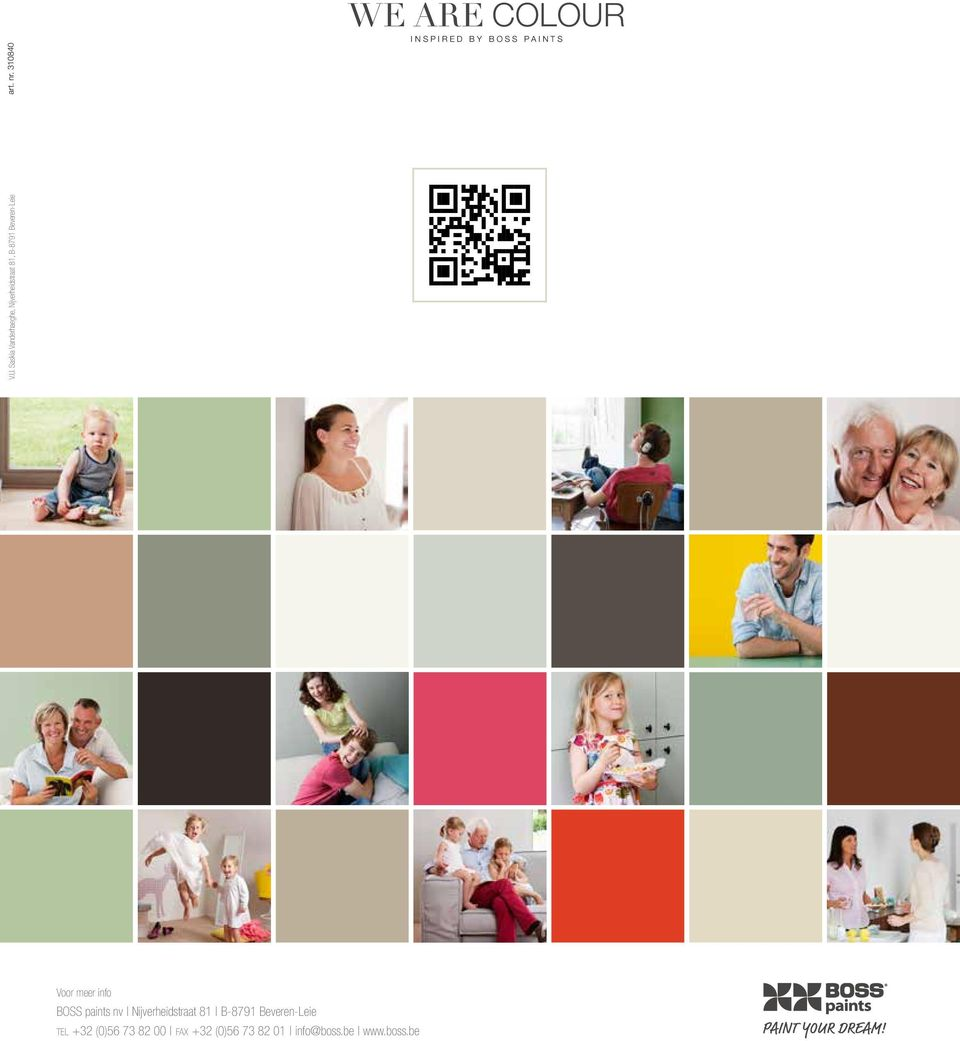 310840 WE ARE COLOUR INSPIRED BY BOSS PAINTS Voor meer info BOSS