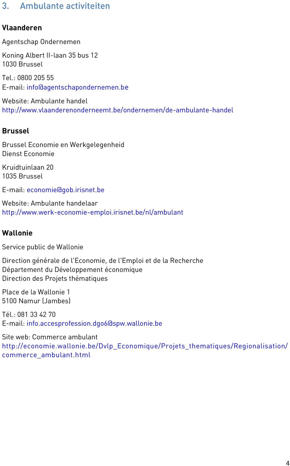 be Website: Ambulante handelaar http://www.werk-economie-emploi.irisnet.