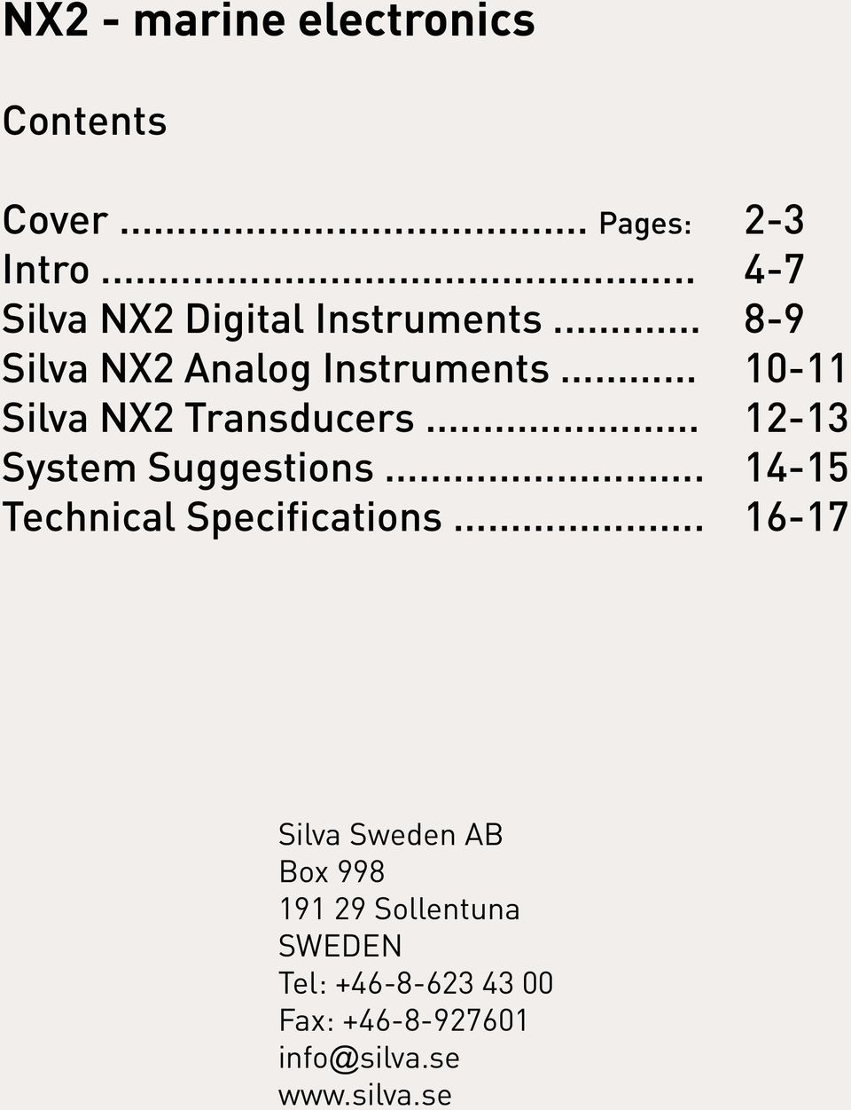 .. 10-11 Silva NX2 Transducers... 12-13 System Suggestions.