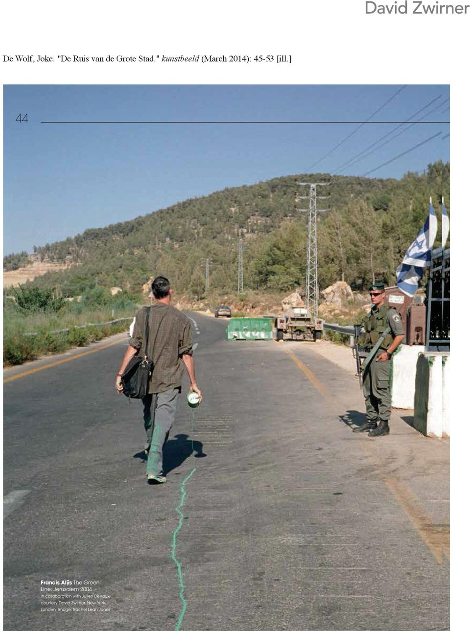 ] 44 Francis Alÿs The Green Line, Jerusalem 2004 In