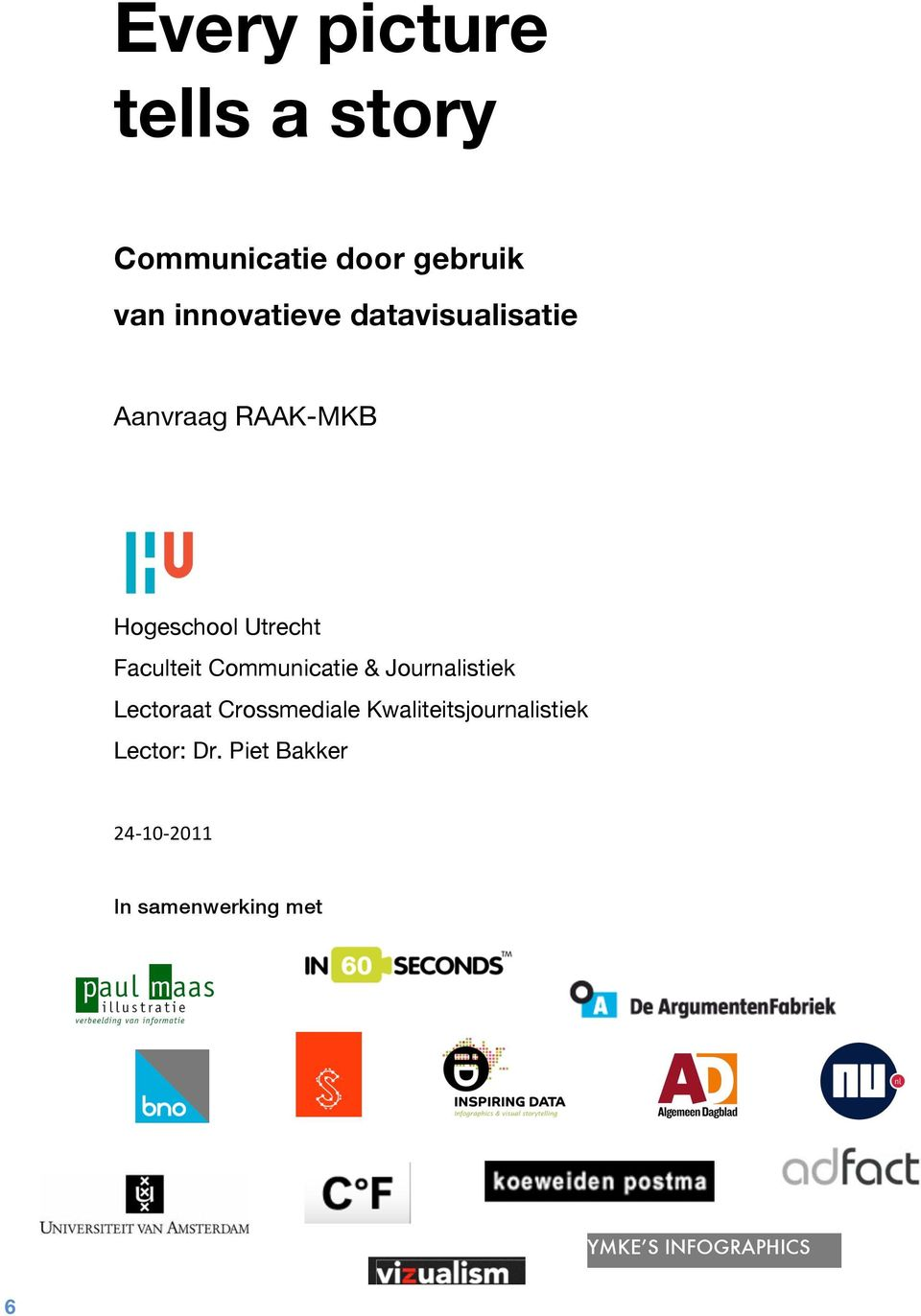 Communicatie & Journalistiek Lectoraat Crossmediale
