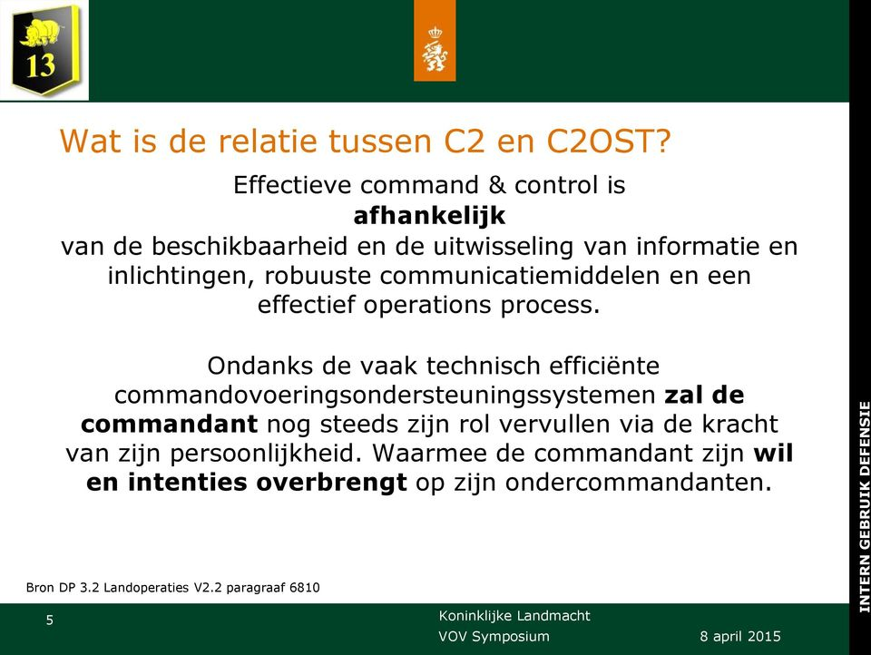 communicatiemiddelen en een effectief operations process.
