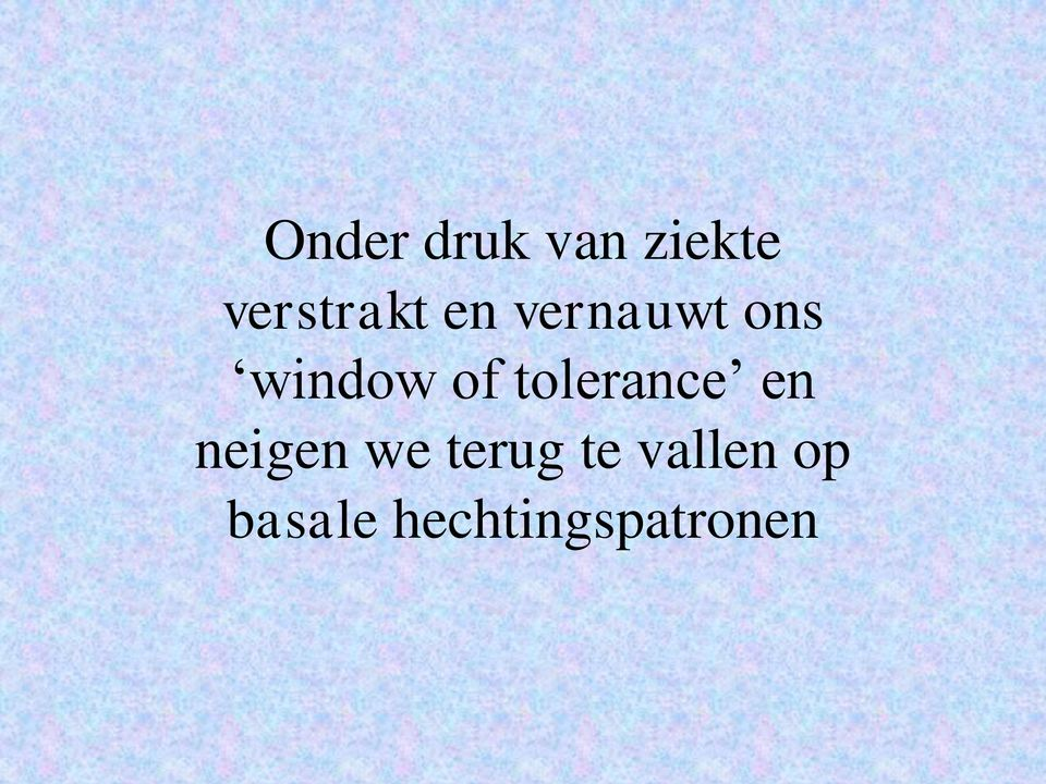 window of tolerance en neigen