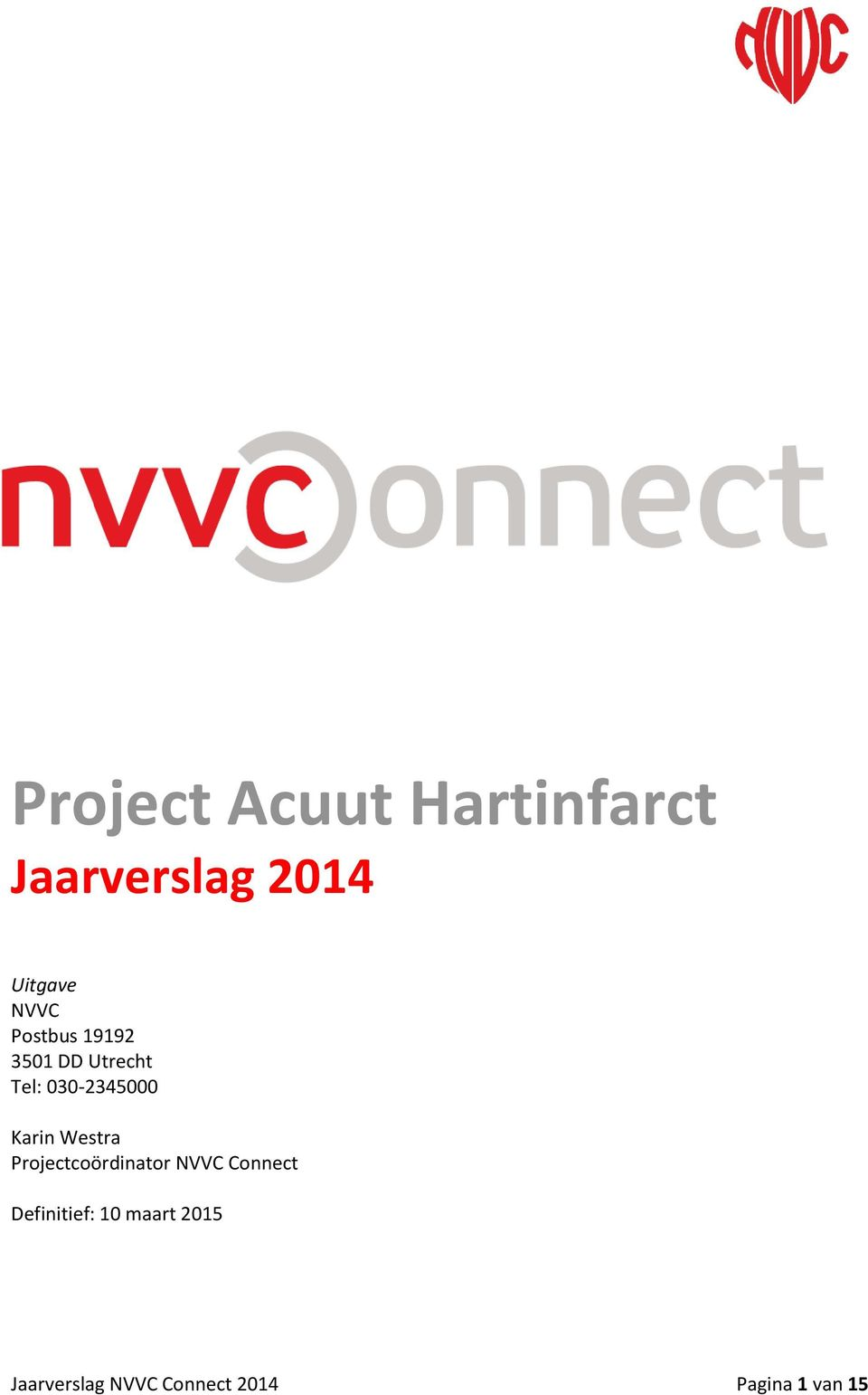 Karin Westra Projectcoördinator NVVC Connect