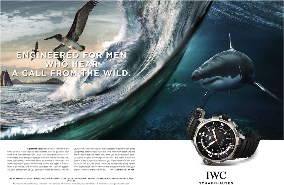 The mechanical depth gauge, which shows current dive depth to a maximum of 50 metres, and the newly developed IWC SafeDive system are your companions as you push your limits downward.