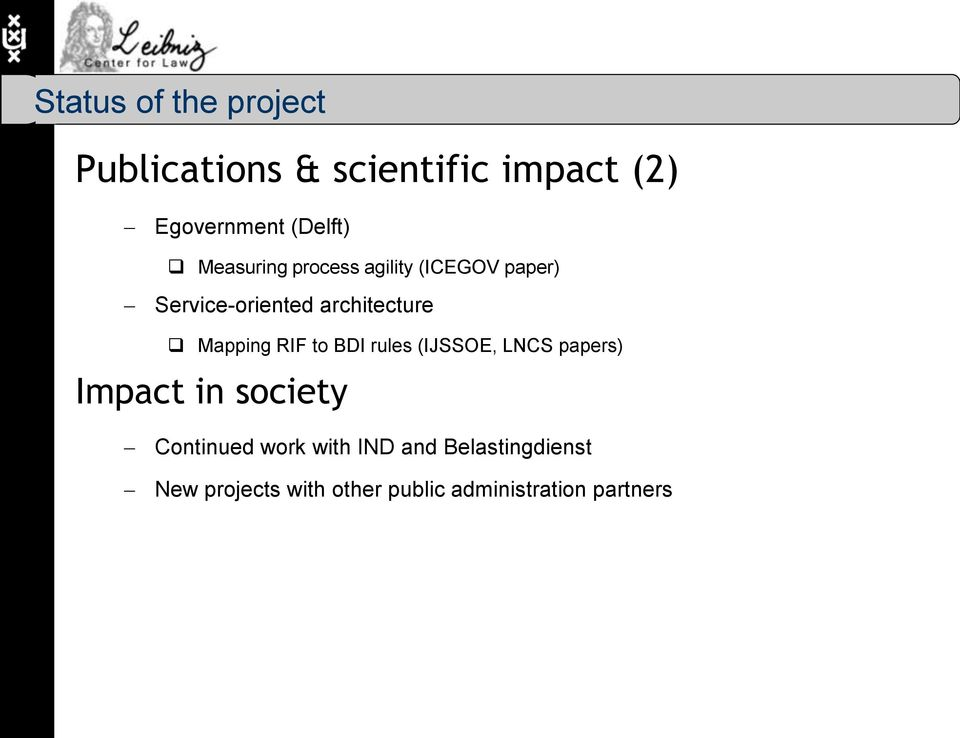 RIF to BDI rules (IJSSOE, LNCS papers) Impact in society Continued work with