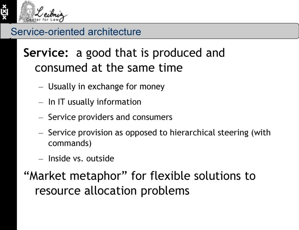 and consumers Service provision as opposed to hierarchical steering (with commands)