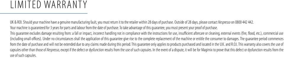 To take advantage of this guarantee, you must present your proof of purchase.